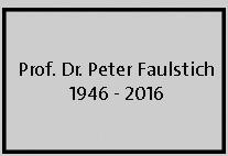 Nachruf Prof. Dr. Peter Faulstich