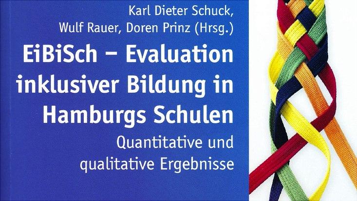 """Cover der Veröffentlichung """"EiBiSch: Evaluation inklusiver Bildung in Hamburgs Schulen – Ein Forschungsbericht"""""""