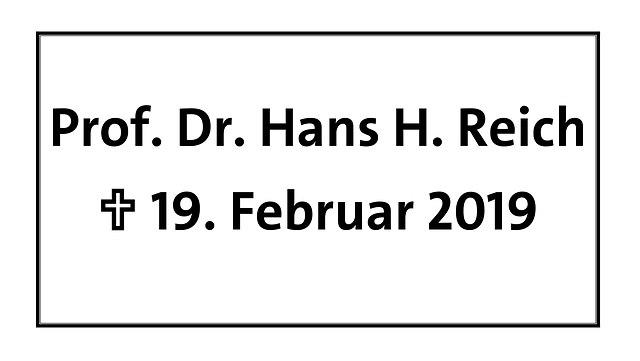Prof. Dr. Hans H. Reich, gestorben am 19.2.2019