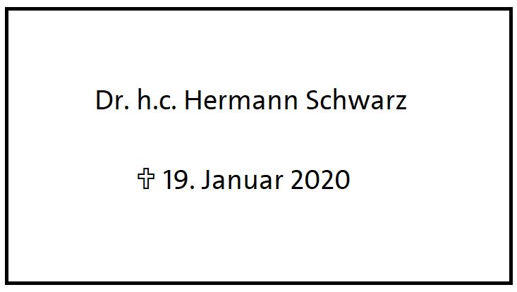 Nachruf auf Dr. h.c. Hermann Schwarz.