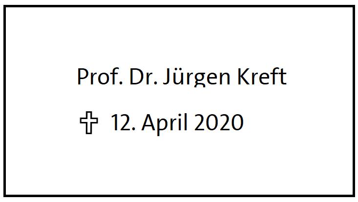 Nachruf auf Prof. Dr. Jürgen Kreft