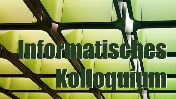 Informatisches Kolloquium