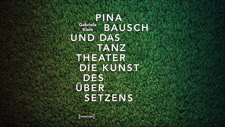 Pina Bausch und das Tanztheater ‒ ein Interview mit Gabriele Klein-733x414 2
