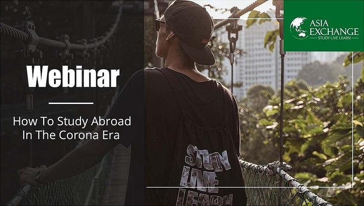 Ein junger Mann geht über eine Brücke, Schriftzug: Webinar - How to study abroad in the corona era. Rechts das Logo von Asia Exchange.