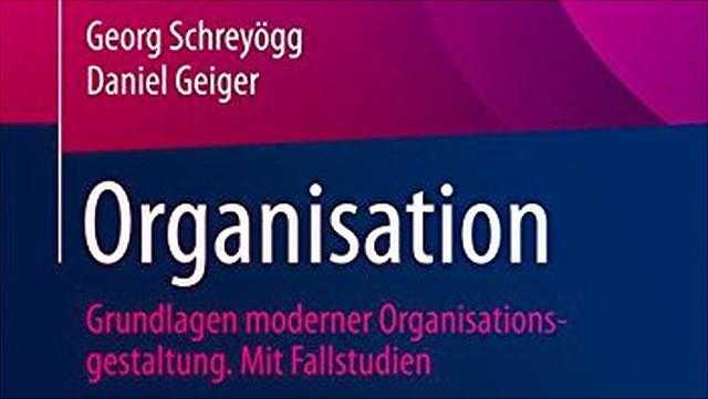 Organisation: Grundlagen moderner Organisationsgestaltung. Mit Fallstudien