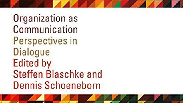 Organization as Communication: Perspectives in Dialogue