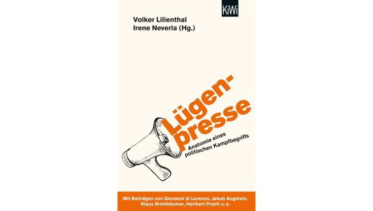"""Cover """"Lügenpresse - Anatomie eines politisches Kampfbegriffs"""""""