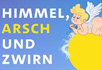 """Triadic theme """"Himmel, Arsch und Zwirn"""""""