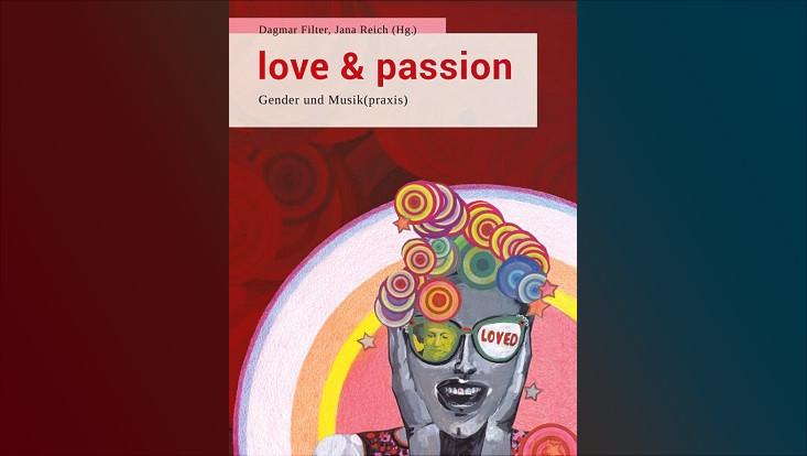 """Cover des Buchs """"love & passion. Gender und Musik(praxis)"""""""