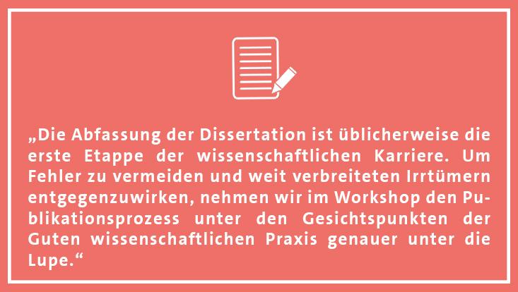 """"""" Um Fehler zu vermeiden und weit verbreiteten Irrtümern entgegenzuwirken, nehmen wir im Workshop den Publikationsprozess unter den Gesichtspunkten der Guten wissenschaftlichen Praxis genauer unter die Lupe."""""""