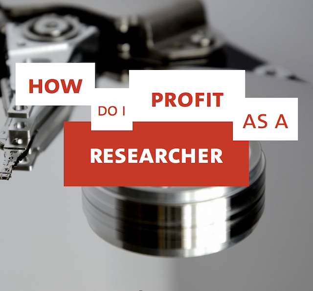 How do i profit as a researcher?