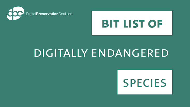 The Bit List of digitally endangered Species