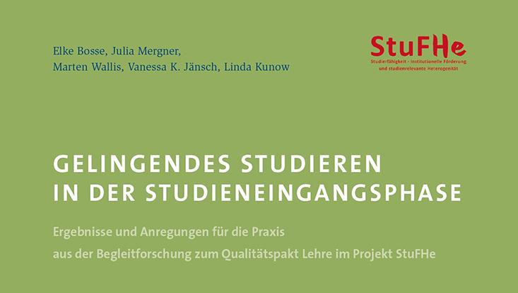 Das Bild zeigt den Titel des StuFHe-Abschlussberichts zu Bedingungen gelingenden Studierens in der Studieneingangsphase