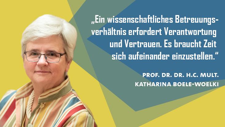 """Katharina Boele-Woelki sagt: """"Ein wissenschaftliches Betreuungsverhältnis erfordert Verantwortung und Vertrauen. Es braucht Zeit sich aufeinander einzustellen."""""""