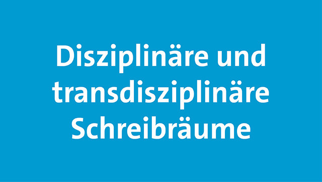 """Das Bild zeigt die Beschriftung """"Disziplinäre und transdisziplinäre Schreibräume""""."""