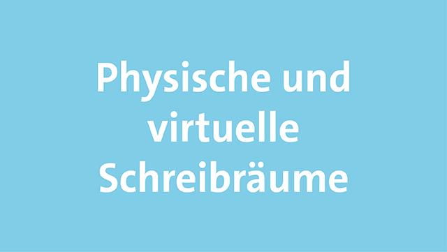 """Das Bild zeigt die Beschriftung """"Physische und digitale Schreibräume""""."""