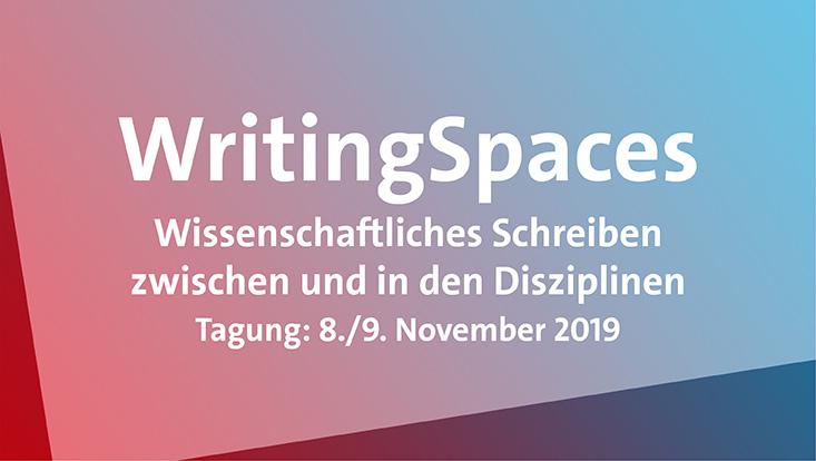 Das Bild zeigt den Schriftzug: WritingSpaces. Wissenschaftliches Schreiben zwischen und in den Disziplinen. Tagung am 8./9. November 2019